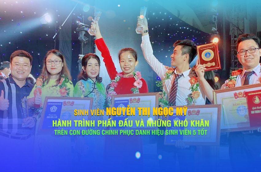 Nguyễn Thị Ngọc Mỹ – Hành trình phấn đấu và những khó khăn trên con đường chinh phục danh hiệu Sinh viên 5 tốt